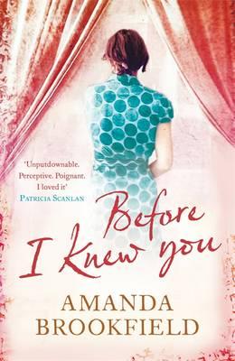 Before I Knew You by Amanda Brookfield