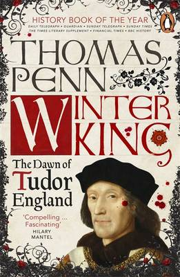 Winter King The Dawn of Tudor England by Thomas Penn