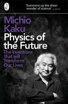 Physics Of The Futurer Lives by Michio Kaku