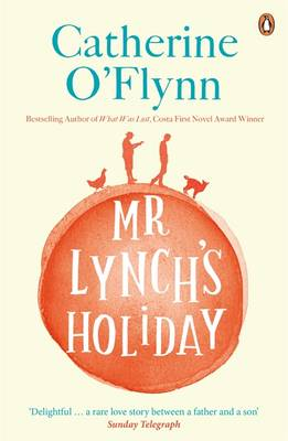 Mr Lynch's Holiday by Catherine O'Flynn