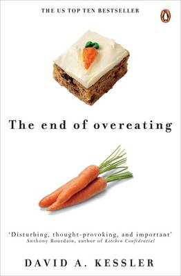 The End Of Overeating, by David Kessler