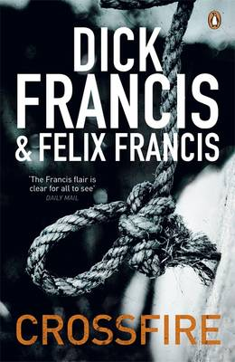 Crossfire by Dick Francis, Felix Francis