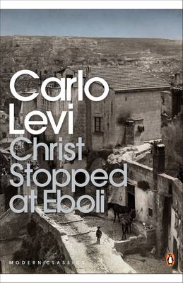 Christ Stopped At Eboli by Carlo Levi