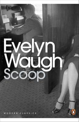 Scoop A Novel About Journalists by Evelyn Waugh