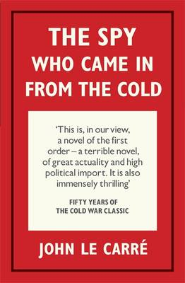 The Spy Who Came in from the Cold by John le Carre, William Boyd
