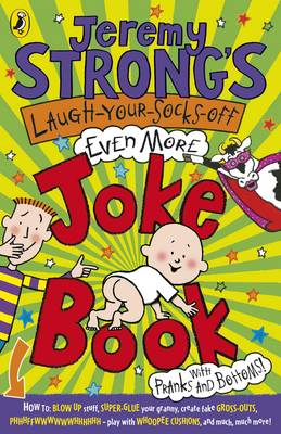 Jeremy Strong's Laugh-Your-Socks-Off-Even-More Joke Book by Jeremy Strong