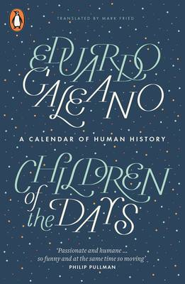 Children of the Days A Calendar of Human History by Eduardo Galeano