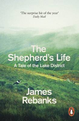 The Shepherd's Life A Tale of the Lake District by James Rebanks