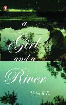 A Girl and a River by K.R. Usha