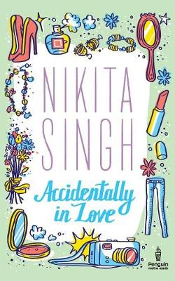 Accidentally in Love by Nikita Singh