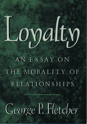 essay loyalty morality relationship Morality and personal relationships by hugh niversal love is a higher ideal than family loyalty personal relationships and morality are not at odds in the.