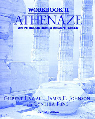 Workbook II: Athenaze An Introduction to Ancient Greek by Gilbert Lawall, James F. Johnson, Cynthia King