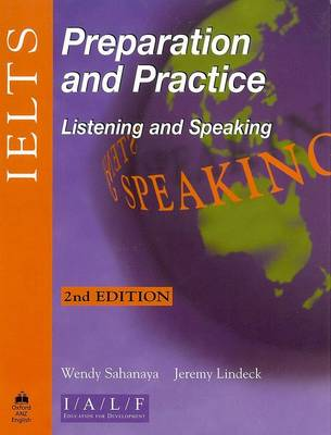 IELTS Preparation and Practice: Listening and Speaking by Wendy Sahanaya, Jeremy Lindeck