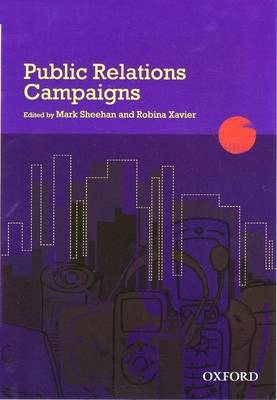 Public Relations Campaigns by Mark Sheehan, Robina Xavier