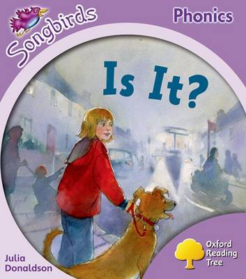 Oxford Reading Tree: Level 1+: More Songbirds Phonics: is it? by Julia Donaldson