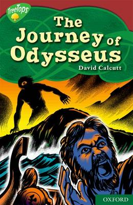 Oxford Reading Tree: Level 15: Treetops Myths and Legends: The Journey of Odysseus by David Calcutt