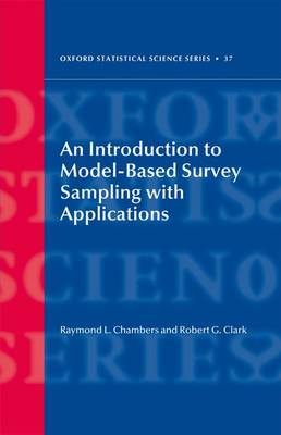 An Introduction to Model-Based Survey Sampling with Applications by Ray Chambers, Robert Clark