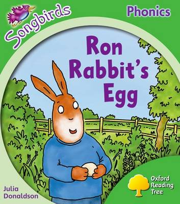 Oxford Reading Tree: Level 2: More Songbirds Phonics: Ron Rabbit's Egg by Julia Donaldson