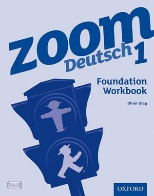 Zoom Deutsch 1: Foundation Workbook by Oliver Gray