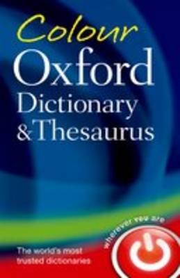 Colour Oxford Dictionary & Thesaurus by Oxford Dictionaries