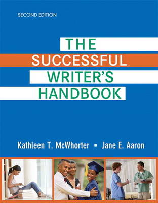 The Successful Writer's Handbook by Kathleen T. McWhorter, Jane E. Aaron