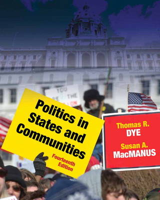 Politics in States and Communities by Thomas R. Dye, Susan A. MacManus
