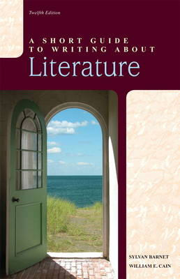 A Short Guide to Writing About Literature by Sylvan Barnet, William E. Cain