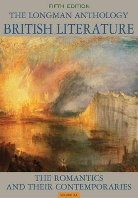 Longman Anthology of British Literature The Romantics and Their Contemporaries by David Damrosch, Kevin J. H. Dettmar, Susan J. Wolfson, Peter J. Manning