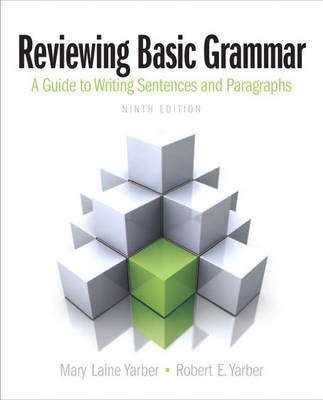 Reviewing Basic Grammar by Mary Laine Yarber, Robert E. Yarber