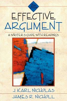 Effective Argument A Writer's Guide with Readings by J. Karl Nicholas, James R. Nicholl