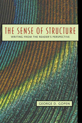 The Sense of Structure Writing from the Reader's Perspective by John, Jr. Tobey, George Gopen
