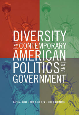Diversity in Contemporary American Politics and Government Contributions and Challenges by David A. Dulio, Erin O'Brien, John S. Klemanski