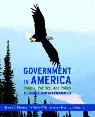 Government in America People, Politics, and Policy by George C. Edwards, Martin P. Wattenberg, Robert L. Lineberry