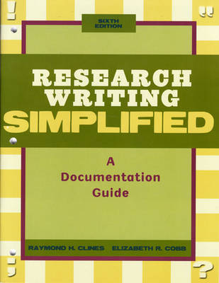 Research Writing Simplified by Raymond H. Clines, Elizabeth Cobb