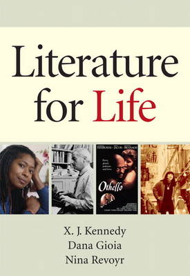 Literature for Life A Thematic Introduction to Reading and Writing by X. J. Kennedy, Dana Gioia, Nina Revoyr, Edgar V. Roberts