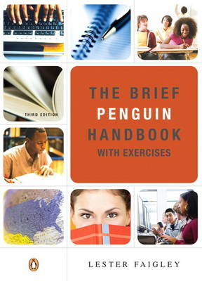 The Brief Penguin Handbook with Exercises, (with Pearson Guide to the 2008 MLA Updates) by Lester Faigley