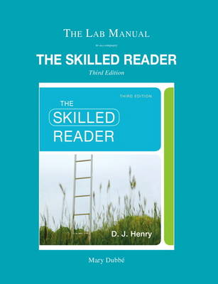 Lab Manual for The Skilled Reader by D. J. Henry