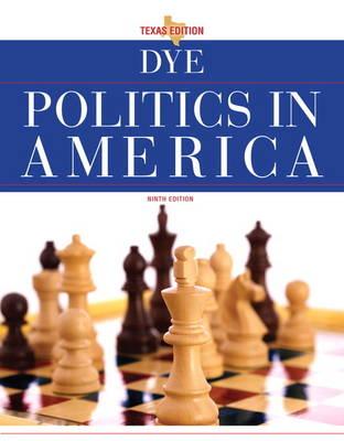 Politics in America, Texas Edition by Thomas R. Dye, L. Tucker Gibson, Clay Robison