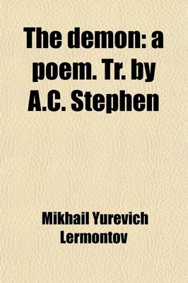 The Demon; A Poem. Tr. by A.C. Stephen by Mikhail Yurevich Lermontov