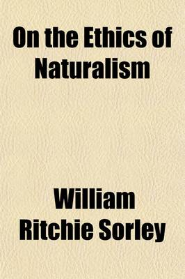 On the Ethics of Naturalism by William Ritchie Sorley