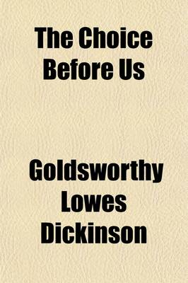 The Choice Before Us by Goldsworthy Lowes Dickinson