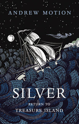 Silver Return to Treasure Island by Andrew Motion