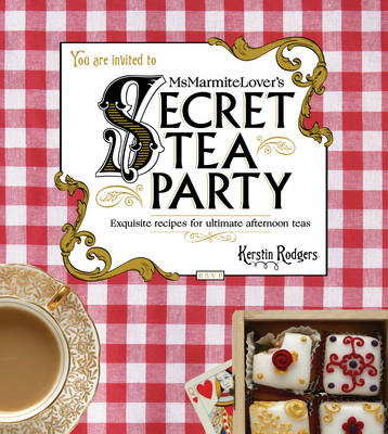 Ms Marmite Lover's Secret Tea Party by Kirsten Rodgers