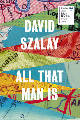 Cover for All That Man is by David Szalay