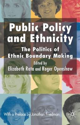 Public Policy and Ethnicity The Politics of Ethnic Boundary Making by Roger Openshaw