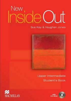 New Inside Out - Student Book - Upper Intermediate - With CDRom - CEF B2 by Sue Kay, Vaughan Jones
