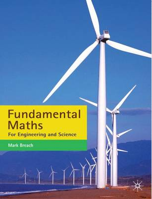 Fundamental Maths for Engineering and Science by Mark Breach