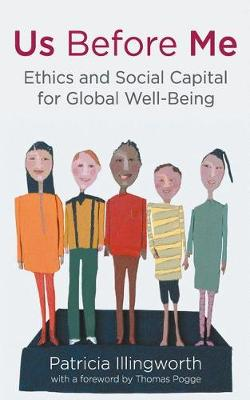 Us Before Me Ethics and Social Capital for Global Well-Being by Patricia Illingworth