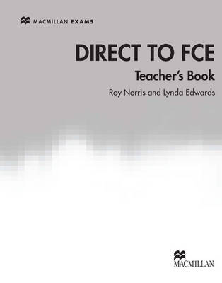 Direct to FCE Teacher's Book by Lynda Edwards, Roy Norris