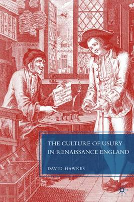 The Culture of Usury in Renaissance England by David Hawkes